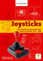 Joysticks - Eine illustrierte Geschichte der Game-Controller 1972 -2004